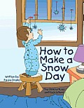 How to Make a Snow Day: The Official Rules and Regulations