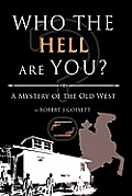 Who the Hell Are You?: A Mystery of the Old West