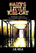 Mary's Little Tom-Cat: What Happens When You're the Most Deadilest Weapon on Earth?