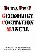 Dubya Pee'z Geekology Cogitation Manual