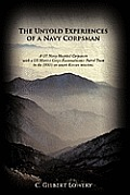 The Untold Experiences of a Navy Corpsman: A US Navy Hospital Corpsman with a US Marine Corps Reconnaissance Patrol Team in the 1950's on Covert Korea