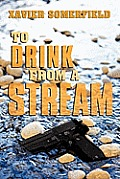 To Drink from a Stream