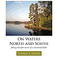 On Waters North and South: Fishing and Safari Stories of a Continental Drifter