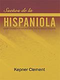 Sueños De La Hispaniola: Short Stories for Intermediate and Advanced Readers