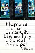 Memoirs of an Inner City Elementary School Principal