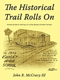 The Historical Trail Rolls on: Articles by John R. McCravy, Sr. of the Upstate of South Carolina