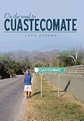 On the Road to Cuastecomate
