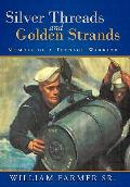 Silver Threads and Golden Strands: Memoir of a Teenage Warrior