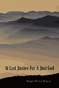 At Last Justice For A Just God