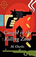 Caught in the Killing Zone