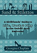 Sand & Stilettos: A Girls' Guide to Life, Work & Play in the United Arab Emirates