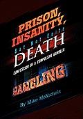 Prison, Insanity, But Not Quite Death