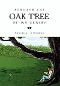 Beneath the Oak Tree of My Genius