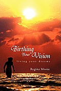 Birthing Your Vision
