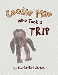 Cookie Man Who Took a Trip