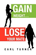 Gain Weight.Lose Your Mate
