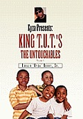 Kyza Presents: King T.U.T.'s the Untouchables Volume I: The Untouchables