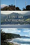 I Lost My Cathedral