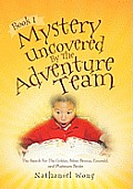 Book I: Mystery Uncovered by the Adventure Team
