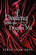 Dealing with the Dog in Me