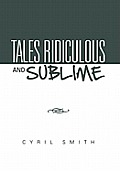 Tales Ridiculous and Sublime
