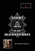 A Knight in the Day of the Blackwatchman