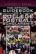 The Official Guidebook to a College Football Scholarship