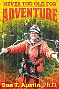 Never Too Old for Adventure
