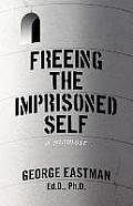 Freeing the Imprisoned Self: A Memoir
