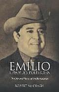 Emilio: A People's Politician: The Life and Times of Emilio Naranjo