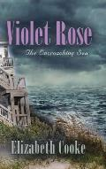 Violet Rose: The Encroaching Sea