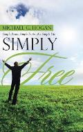 Simply Free: Simple Poems, Simple Truths of a Simple Life