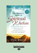 The Believer's Guide to Spiritual Warfare: Wising Up to Satan's Influence in Your World (Large Print 16pt)