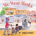 We Wear Masks