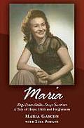 Maria: Nazi Concentration Camp Survivor