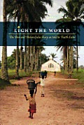 Light the World: The Ben and Helen Eidse Story as told to Faith Eidse