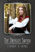 The Dragon Sword: The Fairy Princess Chronicles - Book 3