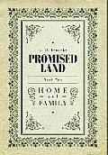Promised Land: Home and Family