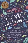 Begin End Begin A LoveOz YA Anthology