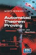 Automated Theorem Proving: Theory and Practice