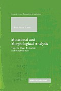 Mutational and Morphological Analysis: Tools for Shape Evolution and Morphogenesis