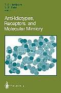 Anti-Idiotypes, Receptors, and Molecular Mimicry
