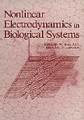 Nonlinear Electrodynamics in Biological Systems