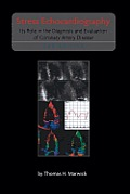 Stress Echocardiography: Its Role in the Diagnosis and Evaluation of Coronary Artery Disease