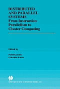 Distributed and Parallel Systems: From Instruction Parallelism to Cluster Computing