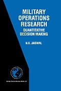 Military Operations Research: Quantitative Decision Making