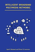 Intelligent Broadband Multimedia Networks: Generic Aspects and Architectures Wireless, ISDN, Current and Future Intelligent Networks