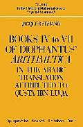 Books IV to VII of Diophantus' Arithmetica: In the Arabic Translation Attributed to Qustā Ibn Lūqā