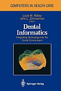 Dental Informatics: Integrating Technology Into the Dental Environment