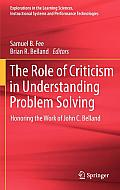The Role of Criticism in Understanding Problem Solving: Honoring the Work of John C. Belland